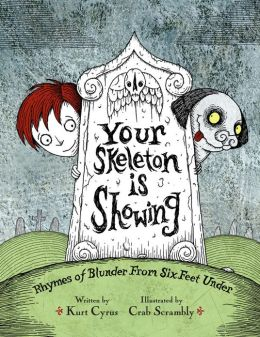 Your Skeleton is Showing: Rhymes of Blunder From Six Feet Under