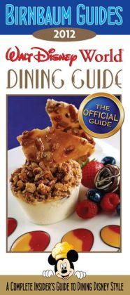 Birnbaum's Walt Disney World Dining Guide 2012
