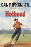 Book Cover Image. Title: Hothead (Cal Ripken, Jr.'s All-Stars Series #1), Author: Cal Ripken Jr.