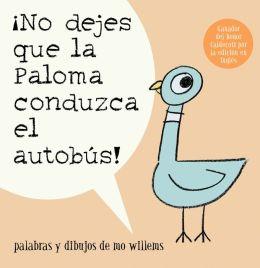 No dejes que la paloma conduzca el autobús! (Don't Let the Pigeon Drive the Bus!)