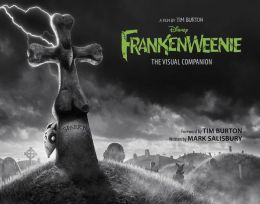 Frankenweenie: The Visual Companion (Featuring the motion picture directed by Tim Burton)