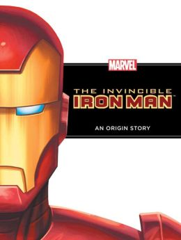 The Invincible Iron Man: An Origin Story