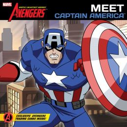 Meet Captain America (The Avengers: Earth's Mightiest Heroes Series #2)