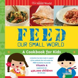 Disney It's a Small World Feed Our Small World: A Cookbook for Kids