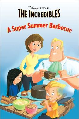 The Incredibles: A Super Summer Barbecue