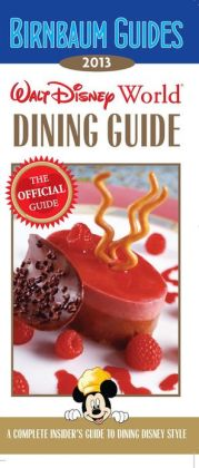 Birnbaum's Walt Disney World Dining Guide 2013