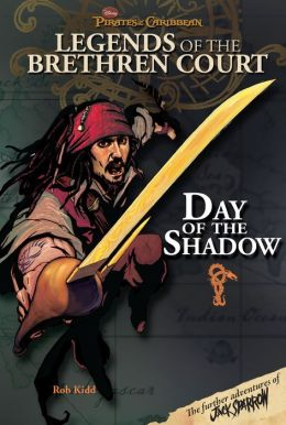 Day of the Shadow (Pirates of the Caribbean: Legends of the Brethren Court)
