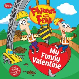 My Funny Valentine (Phineas and Ferb Series)