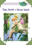 Book Cover Image. Title: Disney Fairies:  Tink, North of Never Land, Author: Kiki Thorpe
