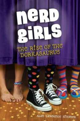 The Rise of the Dorkasaurus (Nerd Girls Series)