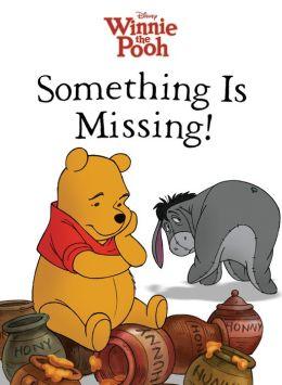 Something is Missing! (Winnie the Pooh)