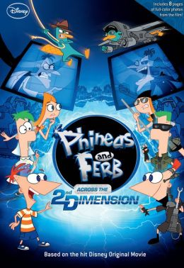 Across the 2nd Dimension (Phineas and Ferb Series)