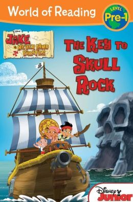 World of Reading: Jake and the Never Land Pirates The Key to Skull Rock: Level 1