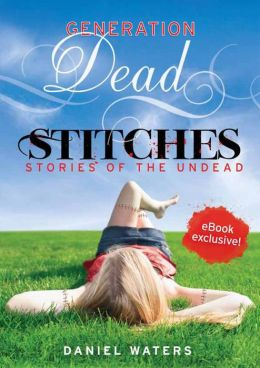 Stitches (Generation Dead Series)
