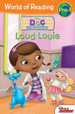 Loud Louie: World of Reading Series: Pre-Level 1 (Doc McStuffins Series)