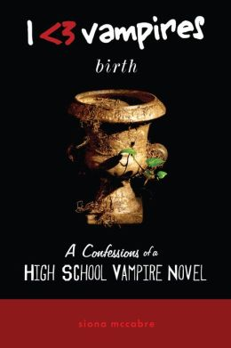 I Heart Vampires: Birth (A Confessions of a High School Vampire Novel)