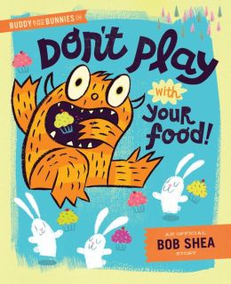 Buddy and the Bunnies in: Don't Play with Your Food!