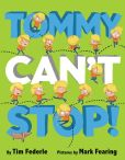Book Cover Image. Title: Tommy Can't Stop!, Author: Tim Federle
