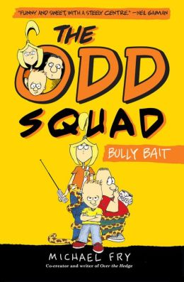 Bully Bait (The Odd Squad Series)