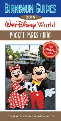 Birnbaum's Walt Disney World Pocket Parks Guide 2014