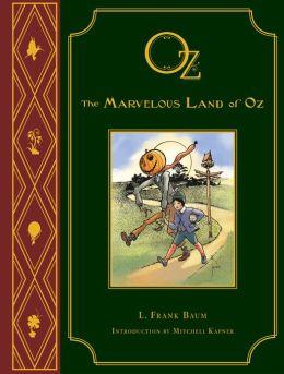 The Marvelous Land of Oz: L. Frank Baum's Oz