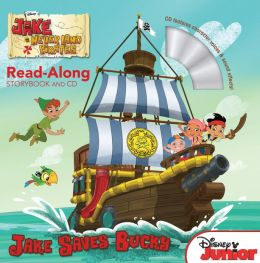 Jake and the Never Land Pirates Read-Along Storybook and CD Jake Saves Bucky