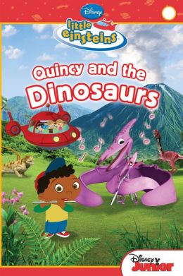 Quincy and the Dinosaurs (Little Einsteins Series)