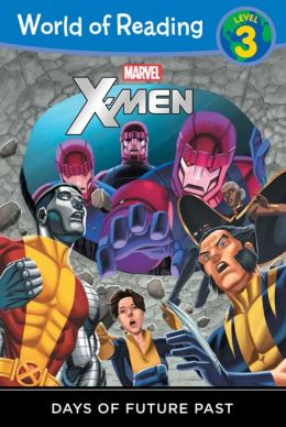 World of Reading: X-Men Days of Future Past: Level 3