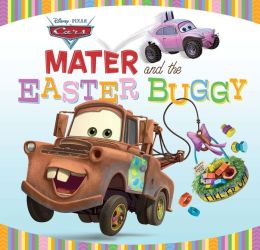 Mater and the Easter Buggy (Disney/Pixar Cars Series)