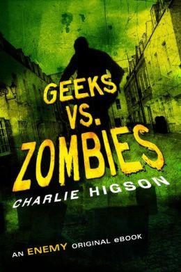 Geeks vs. Zombies (The Enemy Series)