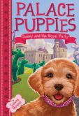 Book Cover Image. Title: Palace Puppies, Book One:  Sunny and the Royal Pain, Author: Laura Dower
