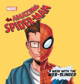 A Week with the Web-Slinger (The Amazing Spider-Man Series)