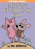 Book Cover Image. Title: My New Friend Is So Fun! (An Elephant and Piggie Book), Author: Mo Willems