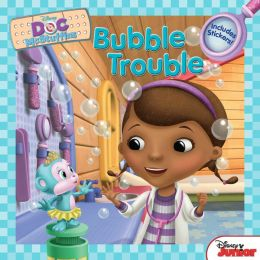 Bubble Trouble (Doc McStuffins Series)