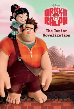 Wreck-It Ralph Junior Novel (Wreck-It Ralph)