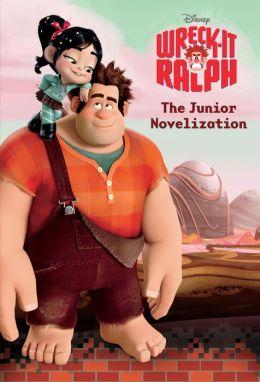 Wreck-It Ralph Junior Novel (Wreck-It Ralph)