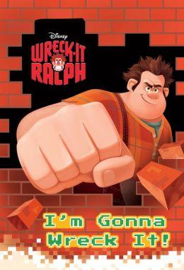 I'm Gonna Wreck It! (Wreck-It Ralph)