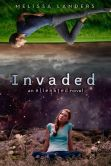 Book Cover Image. Title: Invaded (Alienated Series #2), Author: Melissa Landers