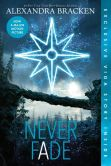 Book Cover Image. Title: Never Fade (The Darkest Minds Series #2), Author: Alexandra Bracken