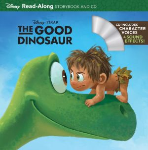 Good Dinosaur, The (Read-Along Storybook and CD)