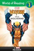 Book Cover Image. Title: World of Reading:  This is Wolverine, Author: Marvel Press