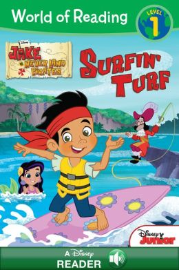 World of Reading: Jake and the Never Land Pirates: Surfin' Turf: A Disney Read-Along (Level 1)