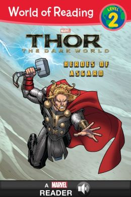 World of Reading Thor: The Dark World: Heroes of Asgard