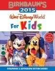 Book Cover Image. Title: Birnbaum's 2015:  Walt Disney World For Kids: The Official Guide, Author: Birnbaum Guides