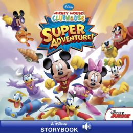 Mickey Mouse Clubhouse: Super Adventure: A Disney Read-Along
