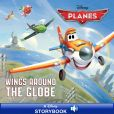 Book Cover Image. Title: Planes:  Wings Around the Globe, Author: Disney Book Group