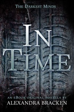 In Time (The Darkest Minds Series)