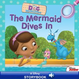 The Mermaid Dives In (Doc McStuffins Series)