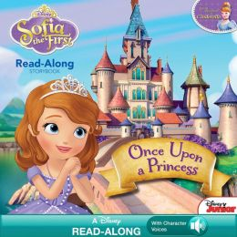 Sofia the First Read-Along Storybook: Once Upon a Princess