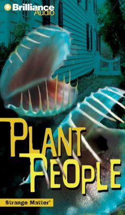 Plant People (Strange Matter Series)